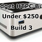 Budget HTPC Build for Under $250 – Build 3